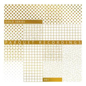 Parquet Recordings - Gold Series 001