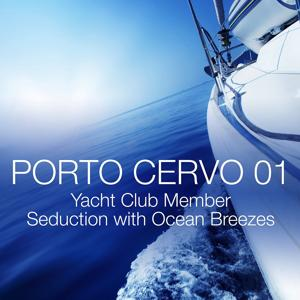 Porto Cervo 01 - Yacht Club Member Seduction with Ocean Breezes