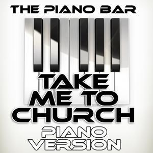 Take Me to Church (Piano Version)
