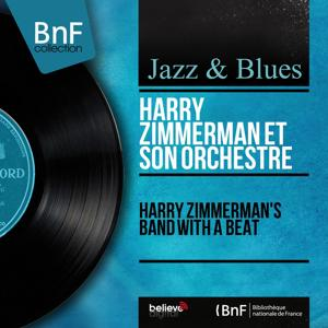 Harry Zimmerman's Band with a Beat (Mono Version)