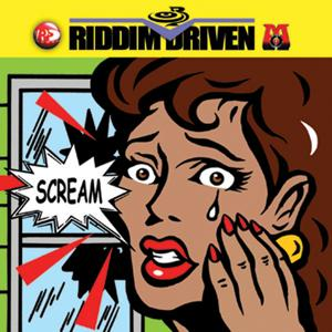 Riddim Driven: Scream