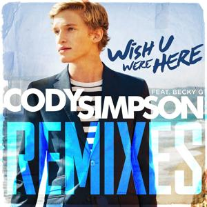 Wish U Were Here Remixes
