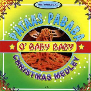 The Original Pataas Pababa - O' Baby Baby Christmas Medley