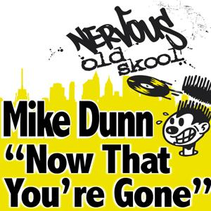 Mike Dunn - Now That You're Gone