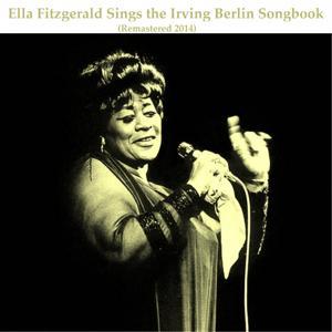 Ella Fitzgerald Sings the Irving Berlin Songbook (Remastered 2014)