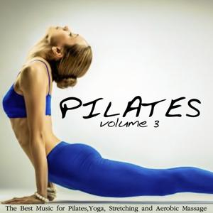 Pilates, Vol. 3 (The Best Music for Pilates, Yoga, Stretching and Aerobic Massage)