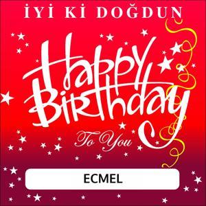 İyi Ki Doğdun Ecmel