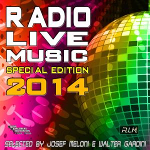 Radio Live Music Special Edition 2014 (Selected by Josef Meloni e Walter Gardini)