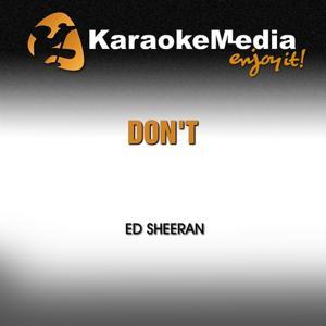 Don't (Karaoke Version) [In the Style of Ed Sheeran]