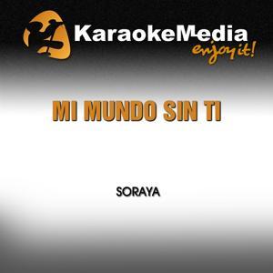 Mi Mundo Sin Ti (Karaoke Version) [In the Style of Soraya]