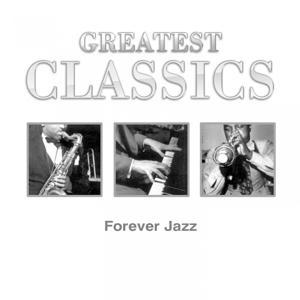 Greatest Classics: Forever Jazz
