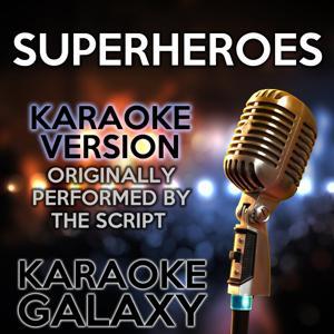 Superheroes (Karaoke Version) (Originally Performed By The Script)