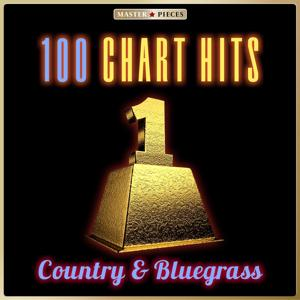 No. 1: 100 Country & Bluegrass Chart Hits (Masterpieces presents Original Recordings)