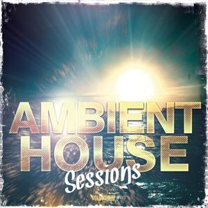 Ambient House Sessions, Vol. 1 (Finest House & Dance Anthems 2014)