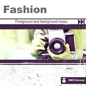 PMP Library: Fashion (Foreground and Background Music for Tv, Movie, Advertising and Corporate Video)