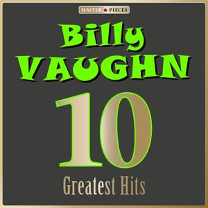 Masterpieces Presents Billy Vaughn: 10 Greatest Hits