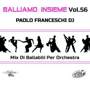Balliamo Insieme, Vol. 56 (Mix di ballabili per orchestre)