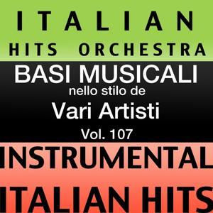 Basi musicale nello stilo dei vari artisti (instrumental karaoke tracks) Vol. 107