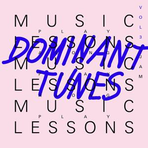 Music Lessons: Dominant Tunes, Vol. 3 (Play Along)