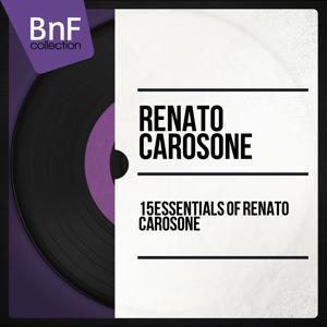 15 Essentials of Renato Carosone (Mono Version)
