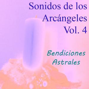 Sonidos de los Arcángeles, Vol. 4 (Bendiciones Astrales)
