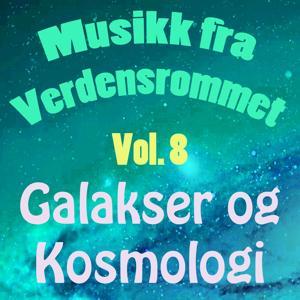 Musikk Fra Verdensrommet, Vol. 8 (Galakser Og Kosmologi)