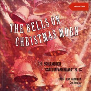 The Bells on Christmas Morn (The Schulmerich Carillon Americana Bells - Original Christmas Album 1958)
