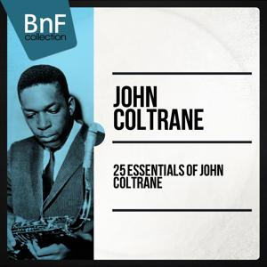 25 Essentials of John Coltrane (Mono Version)