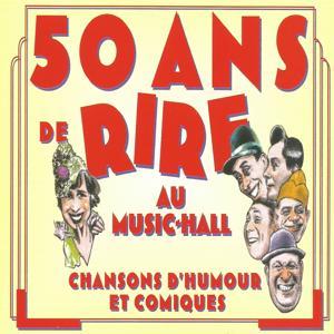 50 ans de rire au Music-Hall, vol. 6 (Les comiques troupiers) [Chansons d'humour et comiques]