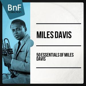 50 Essentials of Miles Davis (Mono Version)