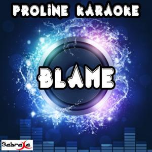 Blame (Karaoke Version) [Originally Performed By Calvin Harris & John Newman]