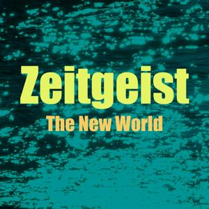 Zeitgeist, Vol. 7 (The New World)