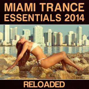 Miami Trance Essentials 2014 (Reloaded)