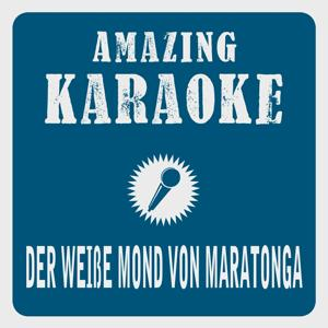 Der weiße Mond von Maratonga (Karaoke Version) (Originally Performed By Lolita)