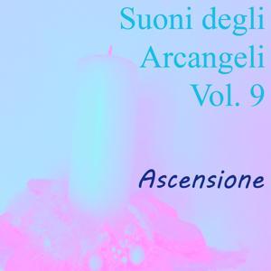 Suoni degli arcangeli, Vol. 9 (Ascensione)