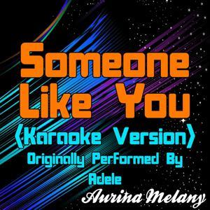 Someone Like You (Karaoke Version) [Originally Performed By Adele]