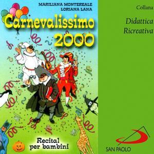 Collana didattica ricreativa: Carnevalissimo 2000 (Recital per bambini)