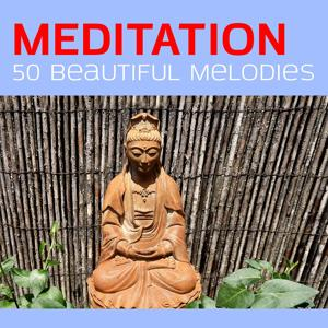 Meditation: 50 Beautiful Melodies