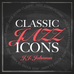 Classic Jazz Icons - J.J. Johnson