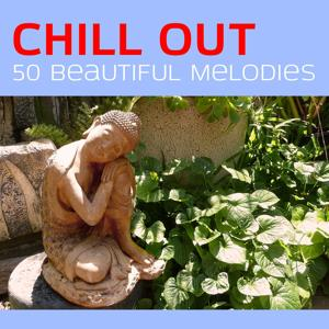 Chill Out: 50 Beautiful Melodies