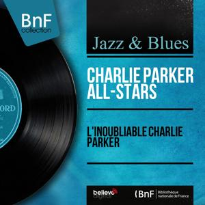 L'inoubliable Charlie Parker (Mono Version)