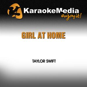 Girl at Home (Karaoke Version) [In the Style of Taylor Swift]