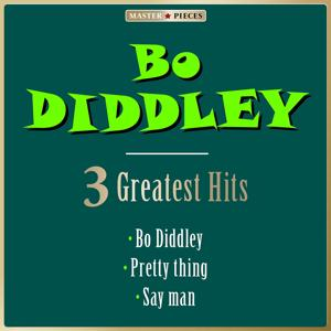 Masterpieces Presents Bo Diddley: 3 Greatest Hits