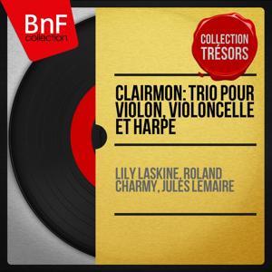 Clairmon: Trio pour violon, violoncelle et harpe (Collection trésors, mono version)