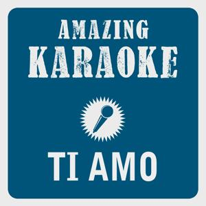 Ti Amo (Karaoke Version) (Originally Performed By Umberto Tozzi)