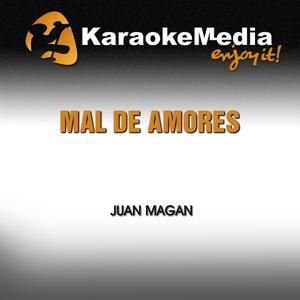 Mal de Amores (Karaoke Version) [In the Style of Juan Magan]