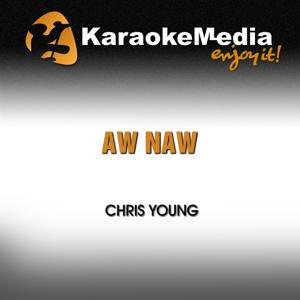 Aw Naw (Karaoke Version) [In the Style of Chris Young]