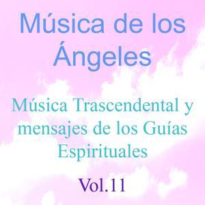 Música de los Ángeles, Vol. 11 (Música Trascendental y Mensajes de los Guías Espirituales)
