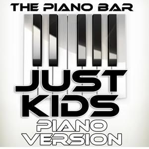 Just Kids (Piano Version)