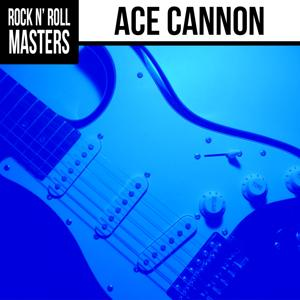 Rock n'  Roll Masters: Ace Cannon